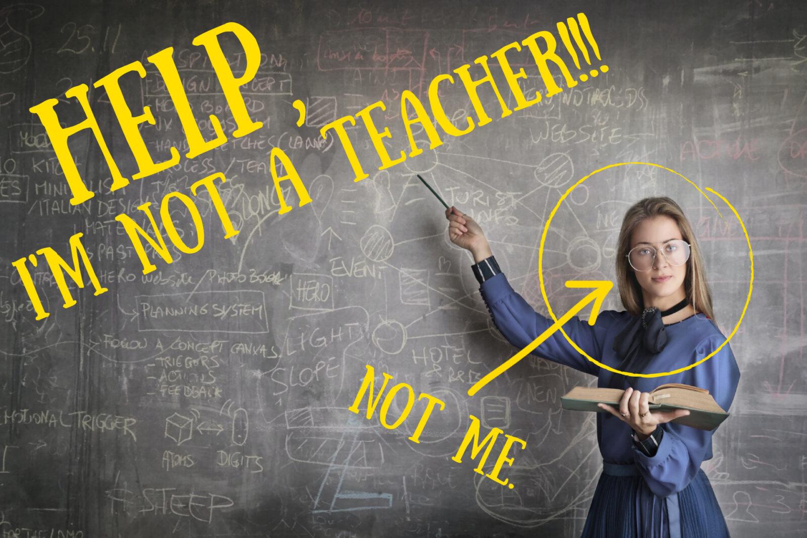 Help. I'm not a teacher title
