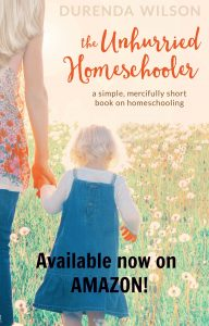 The Unhurried Homeschooler Book Cover